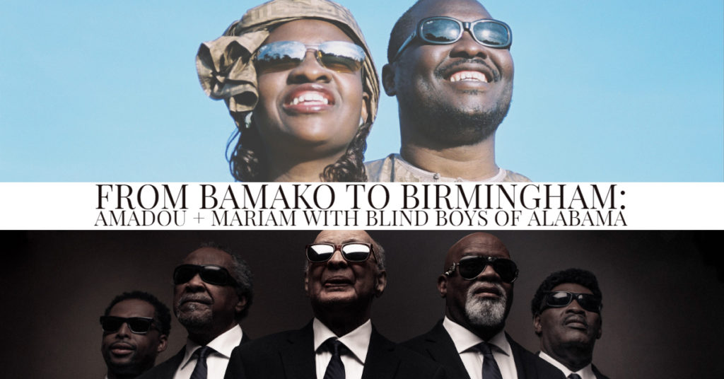 MWI Welcomes New Project 'From Bamako To Birmingham – Amadou and Mariam with Blind Boys of Alabama'