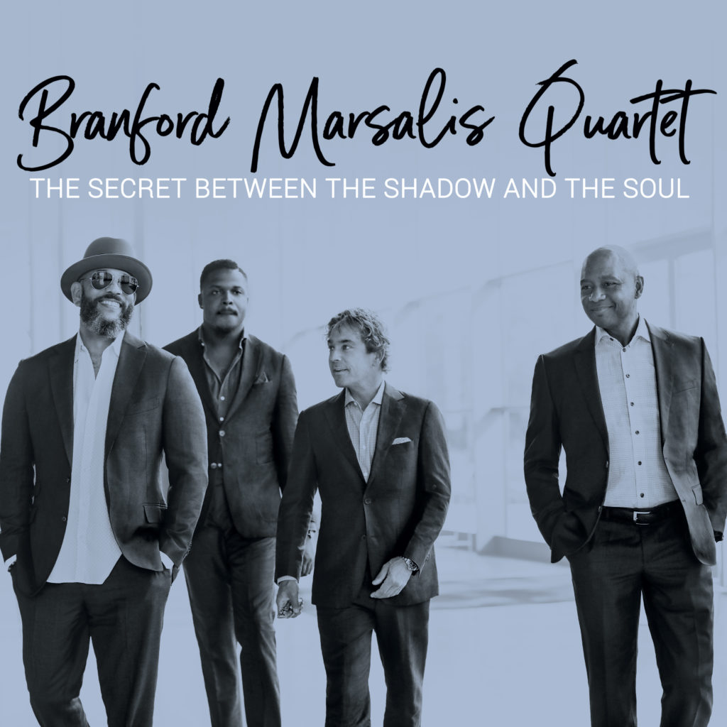 Branford Marsalis Quartet Reveals New Album, The Secret Between The Shadow And The Soul