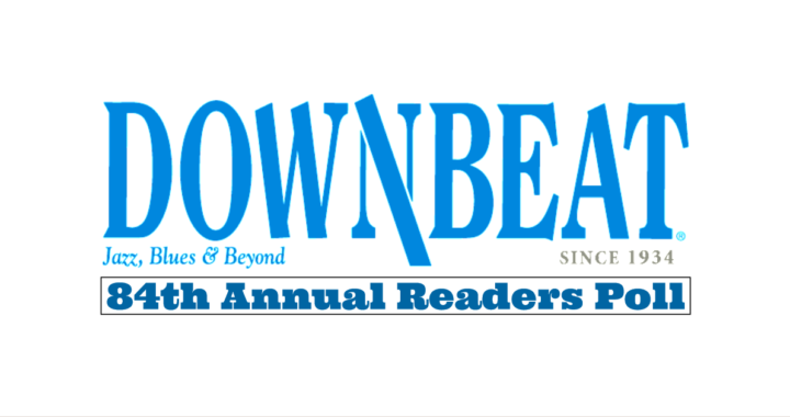 Bests of the Best: Downbeat Magazine's 84th Annual Readers Poll